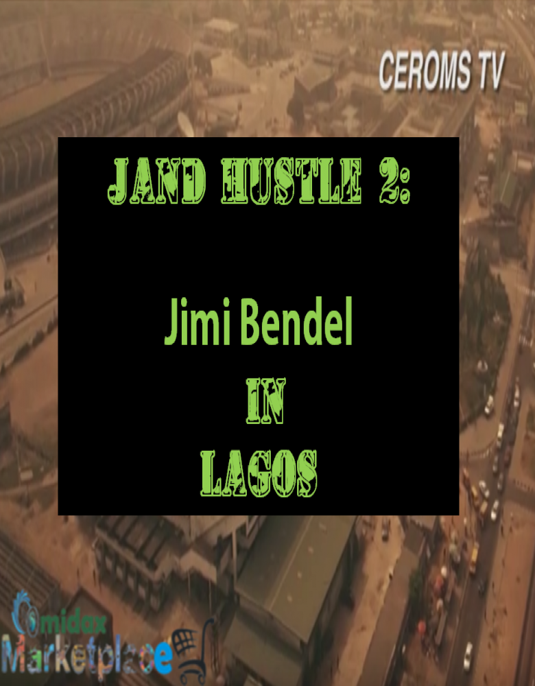 Jand Hustle 2: Jimi Bendel in Lagos